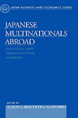 Japanese Multinationals Abroad: Individual and Organizational Learning