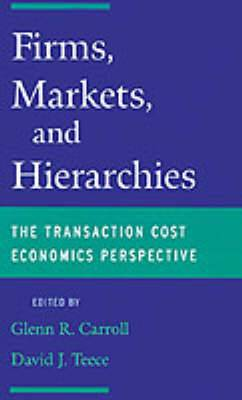 Firms, Markets and Hierarchies: The Transaction Cost Perspective