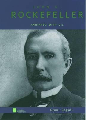J.D.Rockefeller (Oxford Portraits)