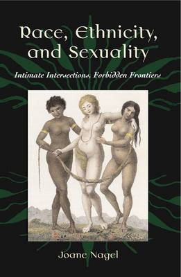 Race, Ethnicity and Sexuality: Intimate Intersections, Forbidden Frontiers
