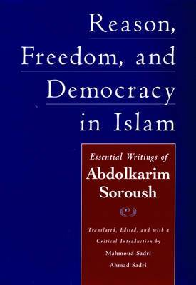 Reason, Freedom and Democracy in Islam: The Essential Writings of Abdolkarim Soroush