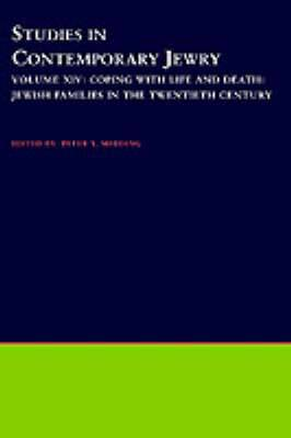 Coping with Life and Death: Volume XIV: Coping with Life and Death - Jewish Families in the Twentieth Century