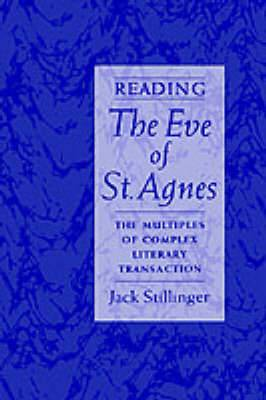 Reading the  Eve of St.Agnes : The Multiples of Complex Literary Transaction