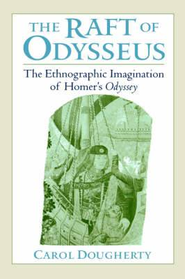 The Raft of Odysseus: The Ethnographic Imagination of Homer's  Odyssey