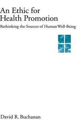 An Ethic for Health Promotion: Rethinking the Sources of Human Well-being
