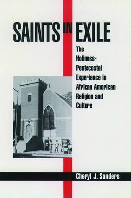 Saints in Exile: The Holiness-Pentecostal Experience in African American Religion and Culture