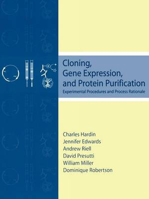 Cloning, Gene Expression and Protein Purification: Experimental Procedures and Process Rationale