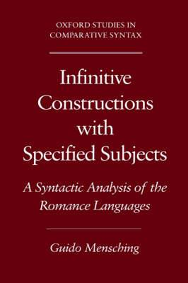Infinitive Constructions with Specified Subjects: A Syntactic Analysis of the Romance Languages
