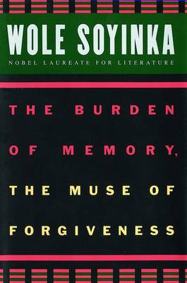 The Burden of Memory, the Muse of Forgiveness