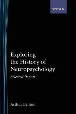 Exploring the History of Neuropsychology: Selected Papers