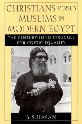 Christians Versus Muslims in Modern Egypt: The Century-Long Struggle for Coptic Equality