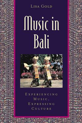 Music in Bali: Experiencing Music, Expressing Culture