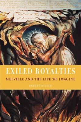 Exiled Royalties: Melville and the Life We Imagine