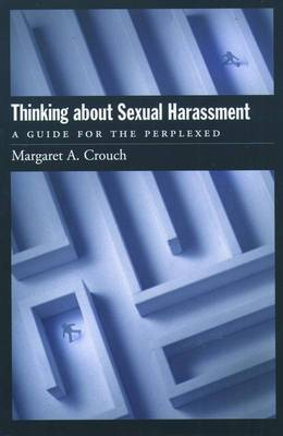 Thinking About Sexual Harassment: A Guide for the Perplexed