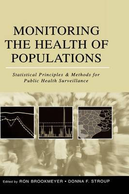 Monitoring the Health of Populations: Statistical Principles and Methods for Public Health Surveillance