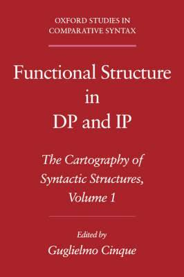 Functional Structure in DP and IP: The Cartography of Syntactic Structures
