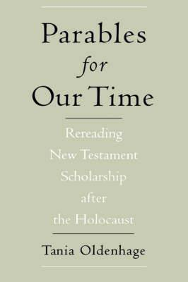 Parables for Our Time: Rereading New Testament Scholarship After the Holocaust