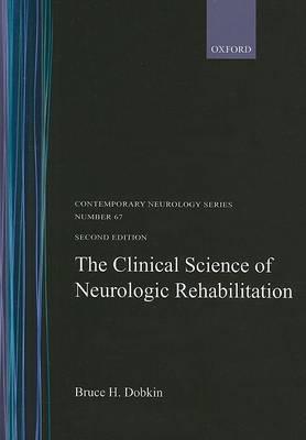 The Clinical Science of Neurologic Rehabilitation