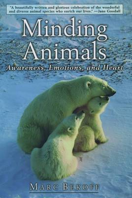 Minding Animals: Awareness, Emotions and Heart