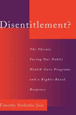 Disentitlement?: The Threats Facing Our Public Health-Care Programs and a Rights-Based Response