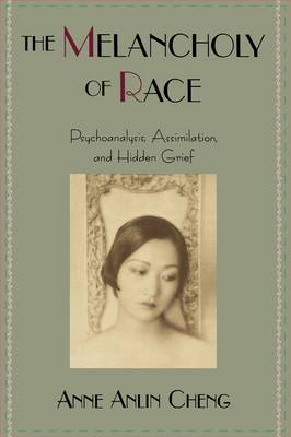 The Melancholy of Race: Psychoanalysis, Assimilation and Hidden Grief