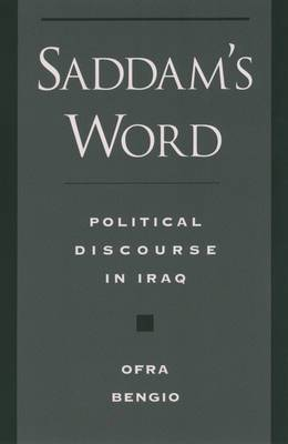Saddam's Word: The Political Discourse in Iraq