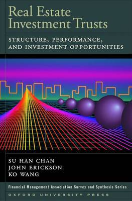 Real Estate Investment Trusts: Structure: Structure, Performance, and Investment Opportunities