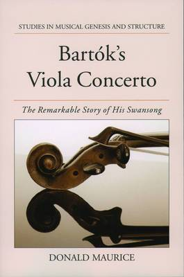 Bartok's Viola Concerto: The Remarkable Story of His Swansong
