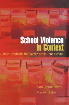 School Violence in Context: Culture, Neighborhood, Family, School, and Gender