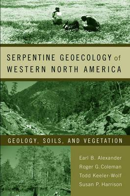 Serpentine Geoecology of Western North America: Geology, Soils, and Vegetation