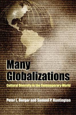 Many Globalizations: Cultural Diversity in the Contemporary World