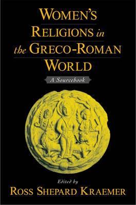 Women's Religions in the Greco-Roman World: A Sourcebook