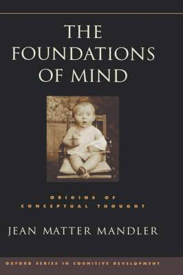 The Foundations of Mind: Origins of Conceptual Thought