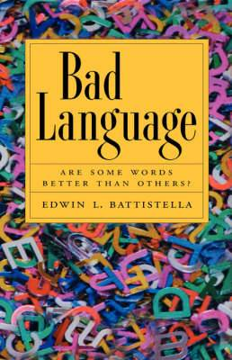 Bad Language: Are Some Words Better Than Others?