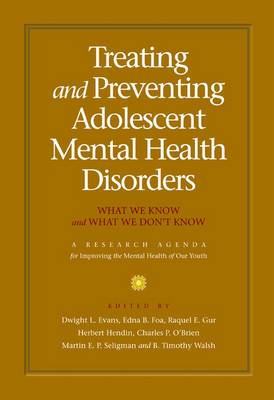 Treating and Preventing Adolescent Mental Health Disorders: What We Know and What We Don't Know : A Research Agenda for Improving the Mental Health of Our Youth