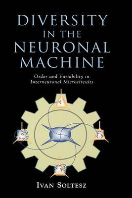 Diversity in the Neuronal Machine: Order and Variability in Interneuronal Microcircuits