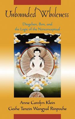 Unbounded Wholeness: Bon, Dzogchen, and the Logic of the Nonconceptual