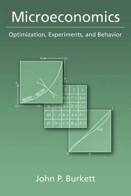 Microeconomics: Optimization, Experiments, and Behavior