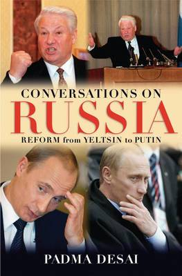 Conversations on Russia: Reform from Yeltsin to Putin