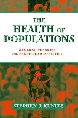 The Health of Populations: General Theories and Practical Realities