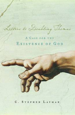 Letters to Doubting Thomas: A Case for the Existence of God