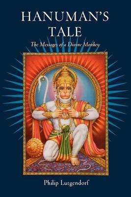 Hanuman's Tale: The Messages of a Divine Monkey