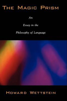 The Magic Prism: An Essay in the Philosophy of Language