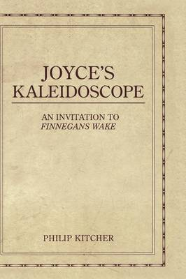 Joyce's Kaleidoscope: An Invitation to Finnegans Wake