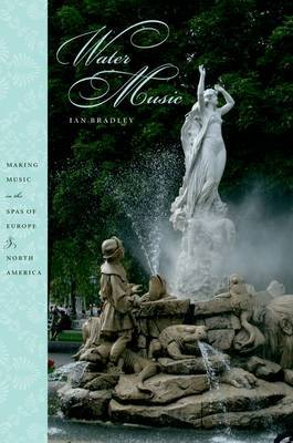 Water Music: Making Music in the Spas of Europe and North America