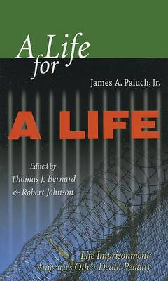 A Life for a Life: Life Imprisonment: America's Other Death Penalty