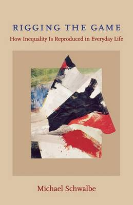 Rigging the Game: How Inequality Is Reproduced in Everyday Life