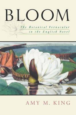 Bloom: The Botanical Vernacular in the English Novel