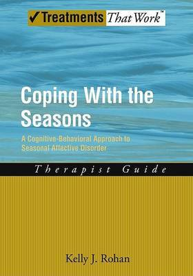 Coping with the Seasons: Therapist Guide: A Cognitive-behavioral Approach to Seasonal Affective Disorder: Therapist Guide