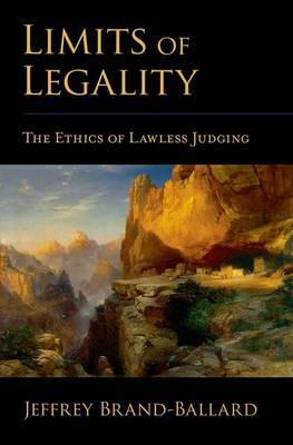 Limits of Legality: The Ethics of Lawless Judging